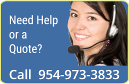 Need Help or a quote? Call 954-973-3833